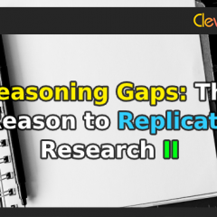 Reasoning Gaps: The Reason to Replicate Research II